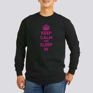Keep calm and sleep in Long Sleeve Dark T-Shirt