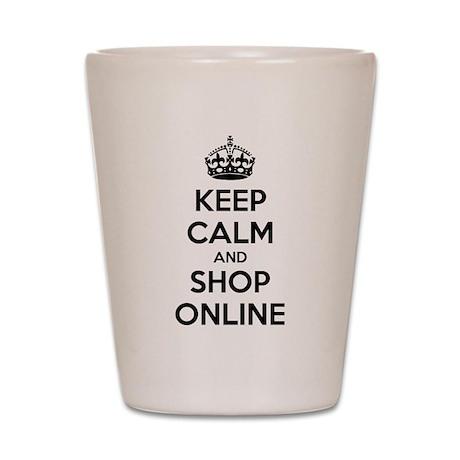 Keep calm and shop online Shot Glass