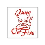 June On Fire Square Sticker 3