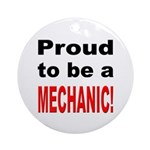 Proud Mechanic Ornament (Round)