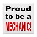 Proud Mechanic Tile Coaster