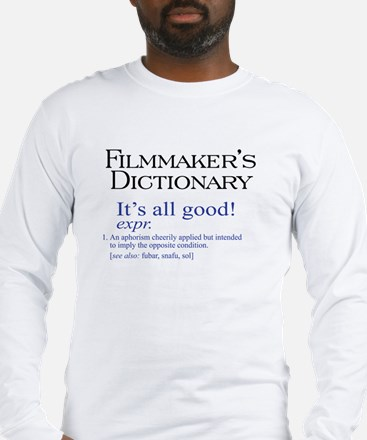 Film Dictionary: All Good! Long Sleeve T-Shirt