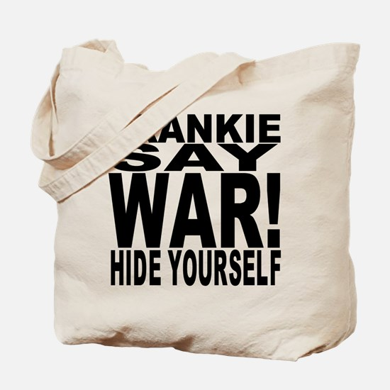 Frankie Say War Hide Yourself Tote Bag
