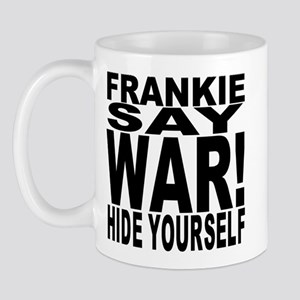 Frankie Say War Hide Yourself Mug