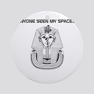 HAS ANYONNE SEEN MY SPACESHIP? Ornament (Round)