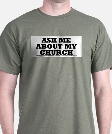 Ask me About my Church T-Shirt