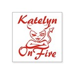 Katelyn On Fire Square Sticker 3