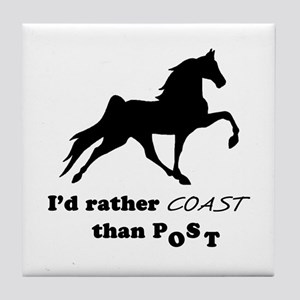 I'd Rather Coast Tile Coaster