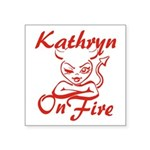 Kathryn On Fire Square Sticker 3