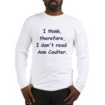 I think... Long Sleeve T-Shirt