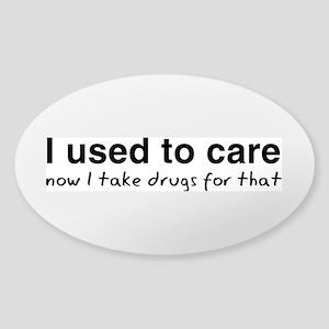 Now I Take Drugs Sticker (Oval)
