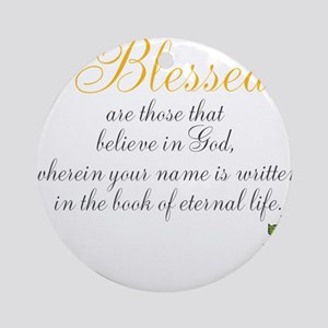 TheEulogyWeb: Blessed design #8 Ornament (Round)