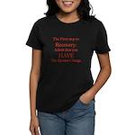 1st step to recovery Women's Dark T-Shirt
