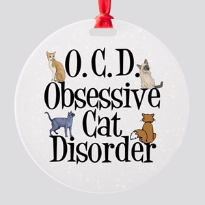 Obsessive Cat Disorder Round Ornament