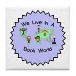 We Live in a Book World Tile Coaster