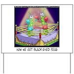 Where We Get Black-Eyed Peas Yard Sign