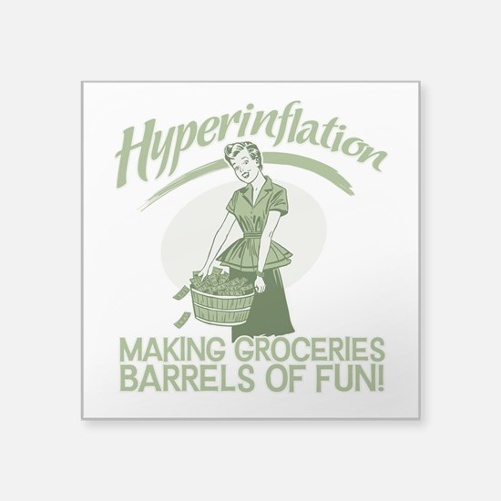 "HyperInflation Square Sticker 3"" x 3"""