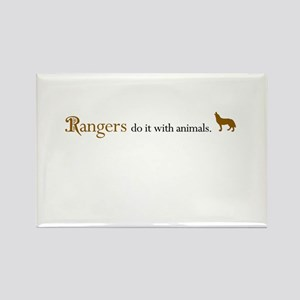 Rangers do it with Animals. Rectangle Magnet