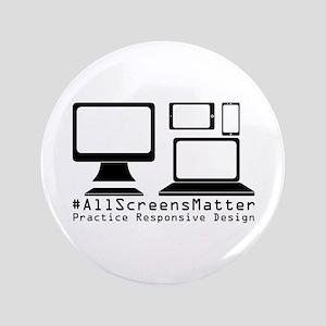 #allscreensmatter Button