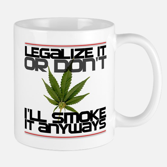 Legalize It Or Dont Mug