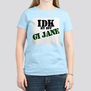 IDK my BFF GI Jane Women's T-Shirt