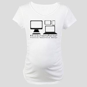 #AllScreensMatter Maternity T-Shirt