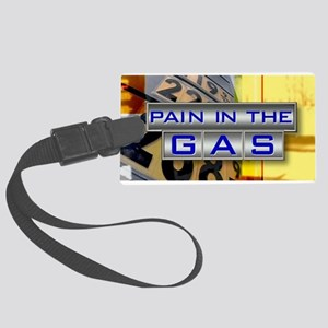Pain in the Gas Large Luggage Tag