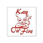 Kay On Fire Square Sticker 3
