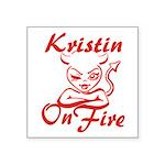 Kristin On Fire Square Sticker 3