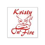 Kristy On Fire Square Sticker 3