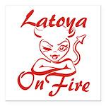 Latoya On Fire Square Car Magnet 3