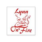 Lynn On Fire Square Sticker 3