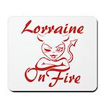 Lorraine On Fire Mousepad