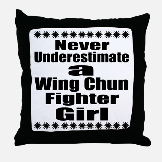 Never Underestimate Wing Chun Fighter Throw Pillow