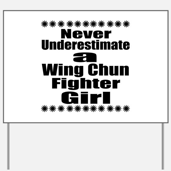 Never Underestimate Wing Chun Fighter Gi Yard Sign