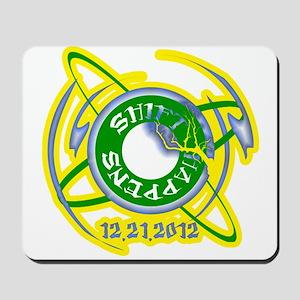Shift Happens 12.21.2012 Mousepad