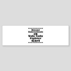 Never Underestimate Vale Tudo Fig Sticker (Bumper)