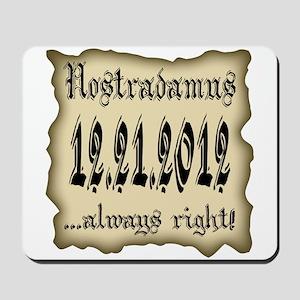 Nostradamus Always Right 12.21.2012 Mousepad