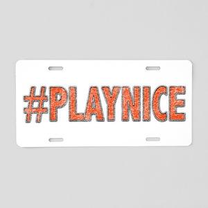 #PLAYNICE Aluminum License Plate