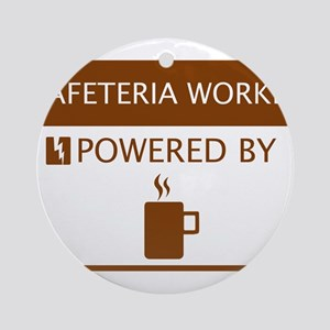 Cafeteria Worker Powered by Coffee Ornament (Round
