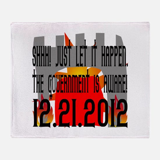 The Government Is Aware 12.21.2012 Throw Blanket