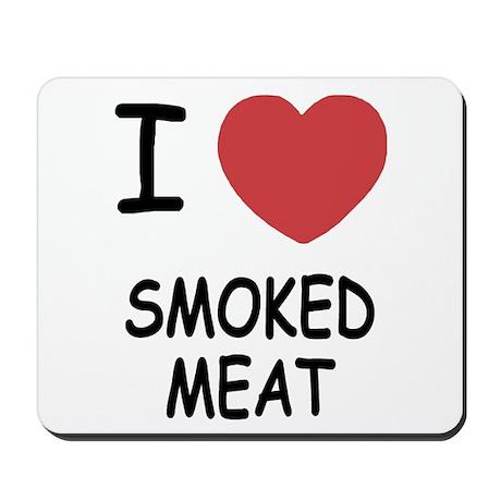 I heart smoked meat Mousepad
