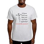 hate Light T-Shirt