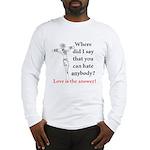 hate Long Sleeve T-Shirt