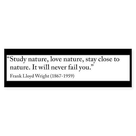Frank Lloyd Wright nature quote Sticker (Bumper)