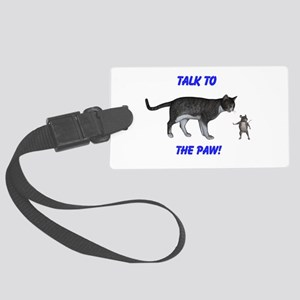 Talk To The Paw Large Luggage Tag