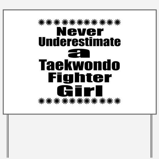 Never Underestimate Taekwondo Fighter Gi Yard Sign