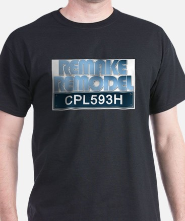 REMAKE REMODEL T-Shirt