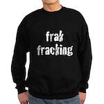 fracking Sweatshirt (dark)