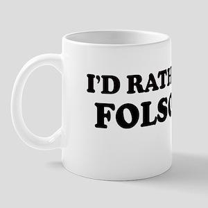 Rather: FOLSOM Mug